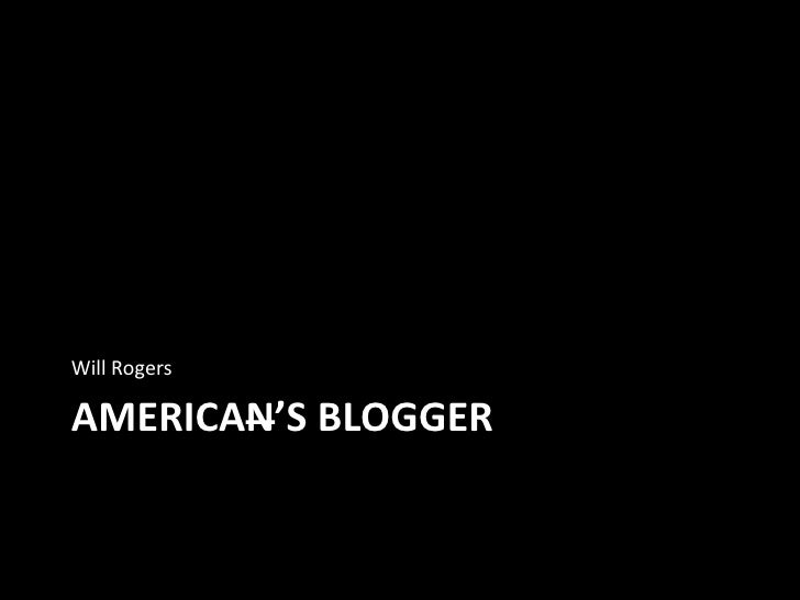 Will RogersAMERICAN'S BLOGGER