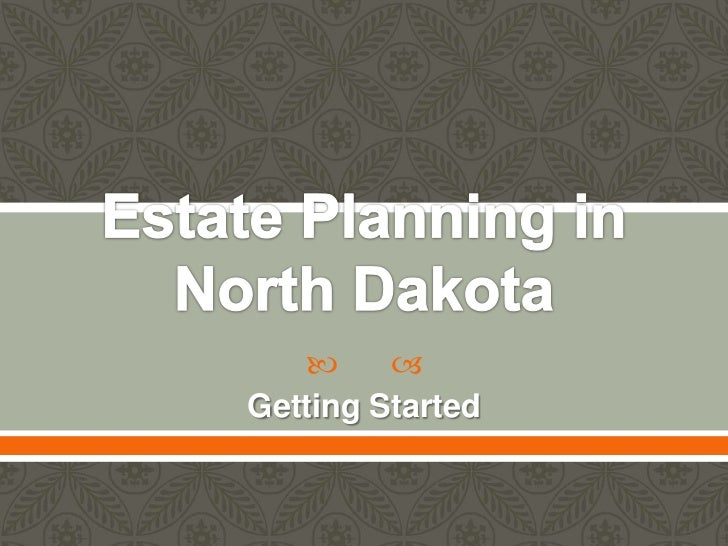 Wills and estate planning in nd march 2011