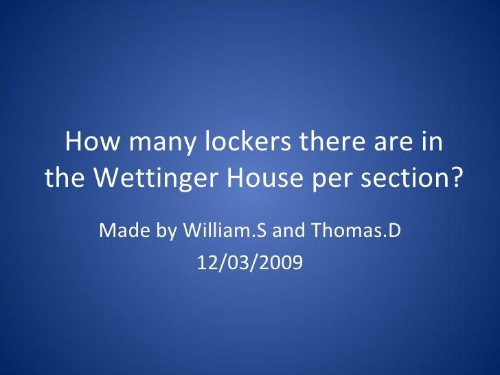 Will S &  Thom D Locker Investigation