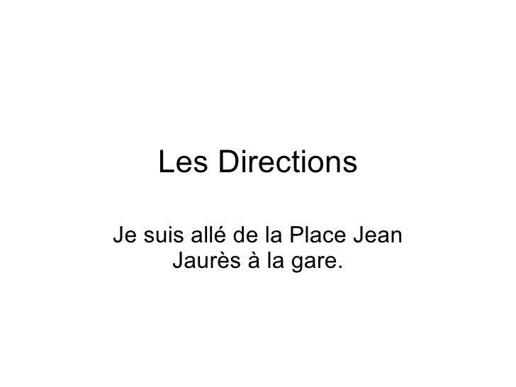 Les Directions Je suis all é  de la Place Jean Jaur ès   à  la gare.