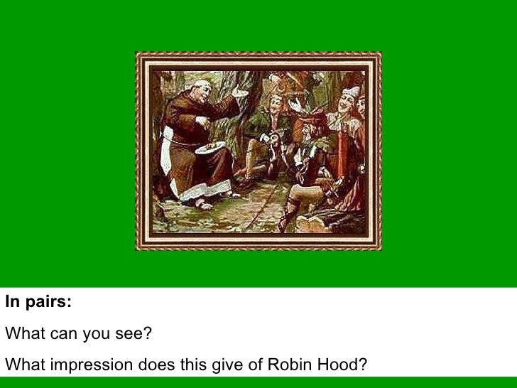 In pairs: What can you see? What impression does this give of Robin Hood?