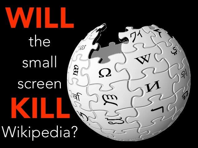 Will the Small Screen Kill Wikipedia?