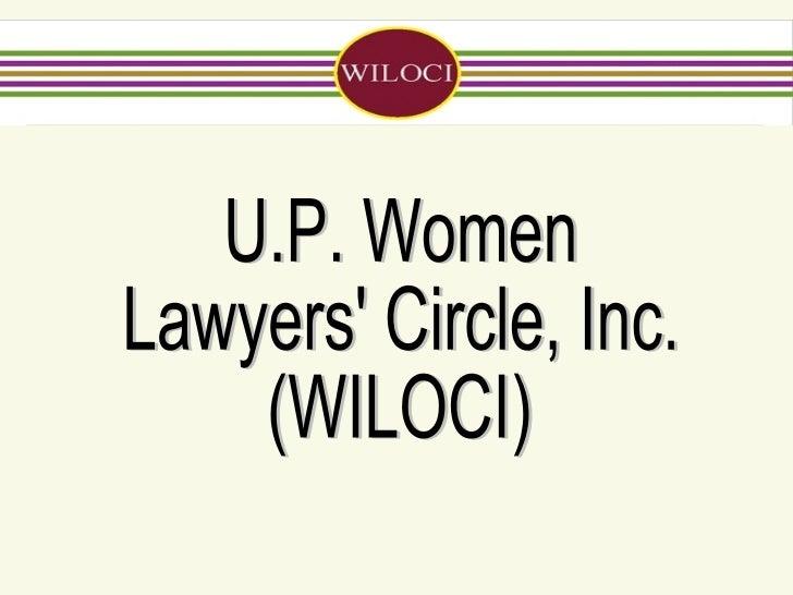 U.P. Women  Lawyers' Circle, Inc.  (WILOCI)