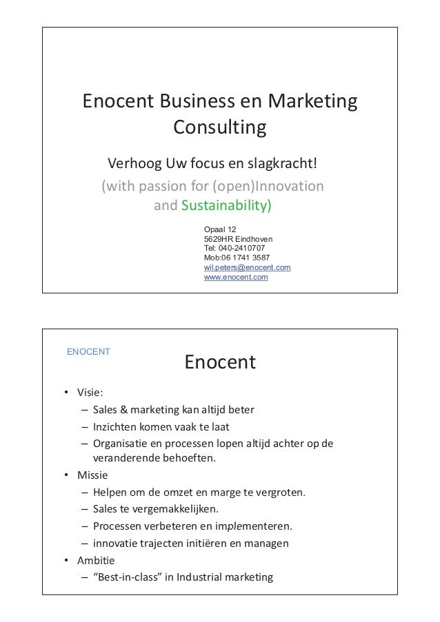 i k iEnocent Business en Marketing ConsultingConsulting V h U f l k ht!Verhoog Uw focus en slagkracht! (with passion for (...
