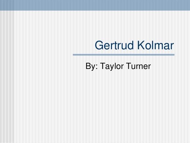 Gertrud KolmarBy: Taylor Turner
