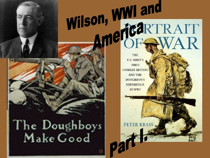 Wilson, WWI and America Part I.