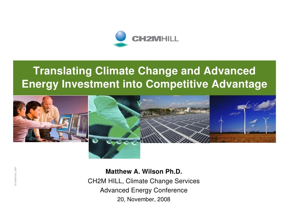 Translating Climate Change and Advanced                    Energy Investment into Competitive Advantage © CH2M HILL 2007  ...