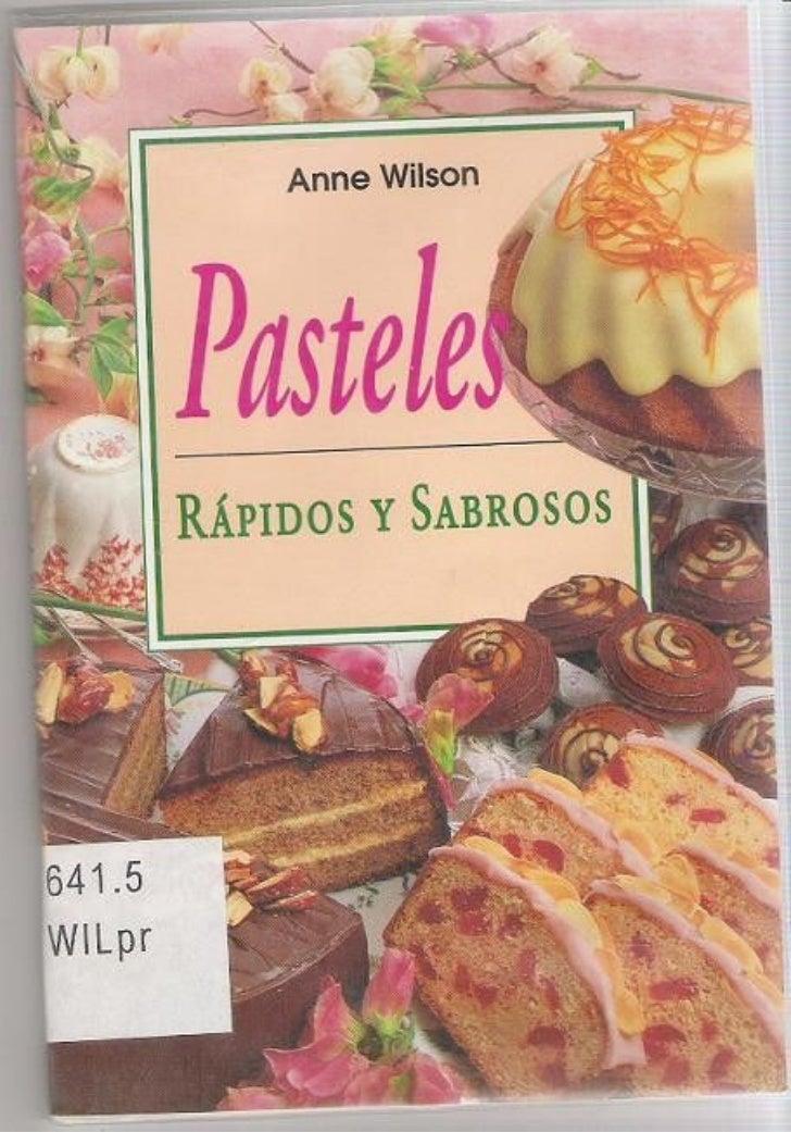 Wilson Anne -  Pasteles Rapidos y Sabrosos