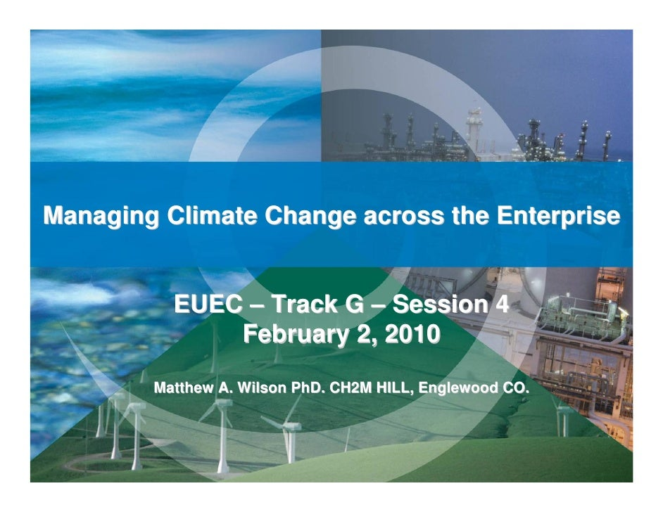 Managing Climate Change across the Enterprise             EUEC – Track G – Session 4               February 2, 2010       ...