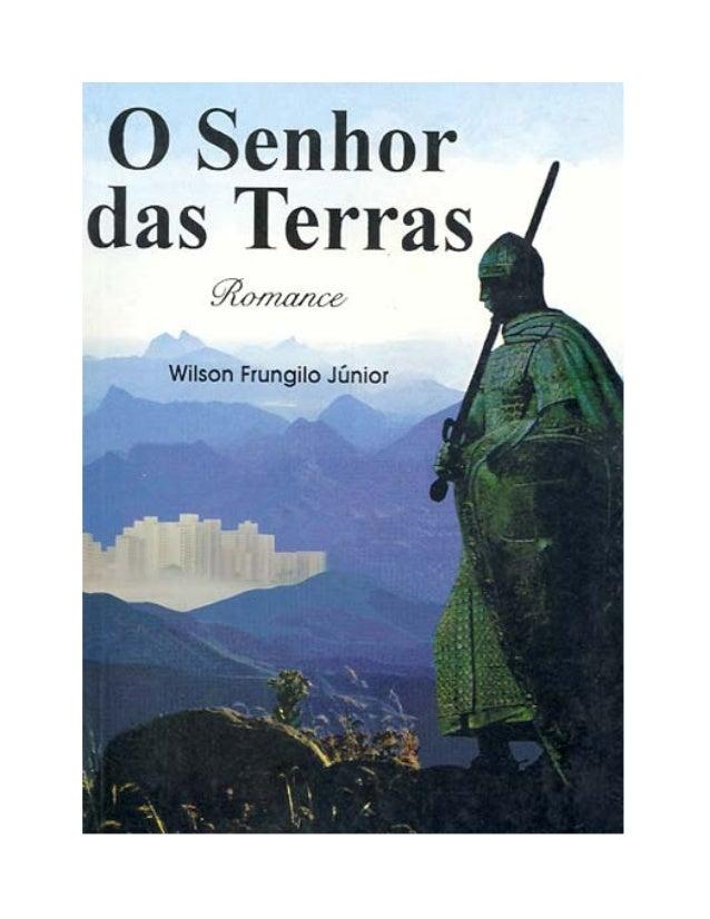 O SENHOR DAS TERRAS WilsonFrungilo Júnior
