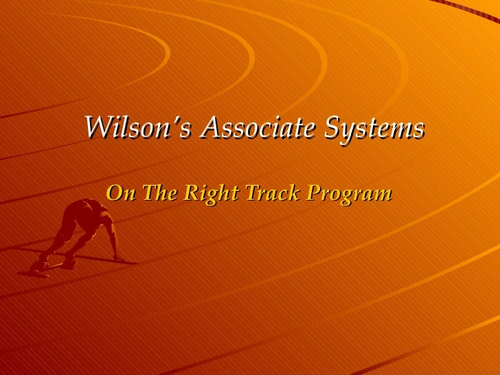 Wilson's Associate Systems On The Right Track Program