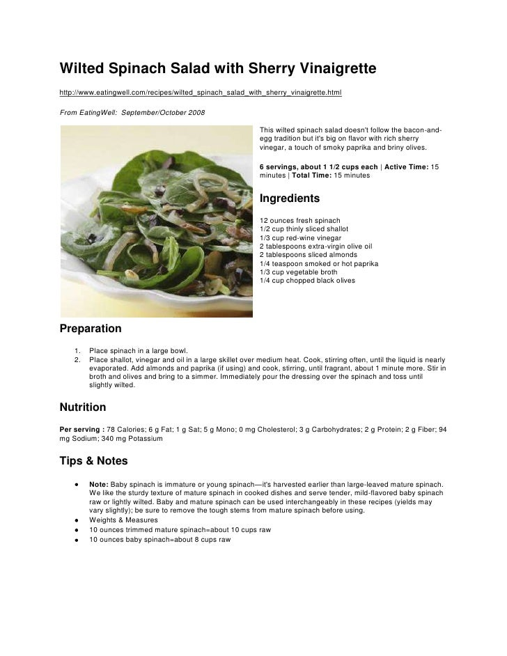 Wilted Spinach Salad with Sherry Vinaigrette<br />http://www.eatingwell.com/recipes/wilted_spinach_salad_with_sherry_vinai...