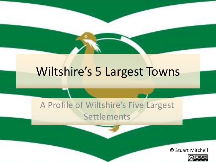 Wiltshire's 5 Largest TownsA Profile of Wiltshire's Five Largest            Settlements                                   ...