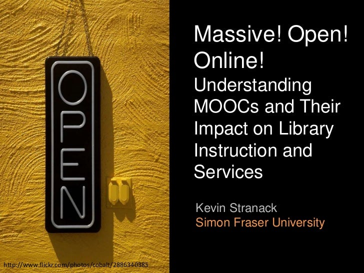 Massive! Open! Online!  Understanding MOOCs and Their Impact on Library Instruction and Services