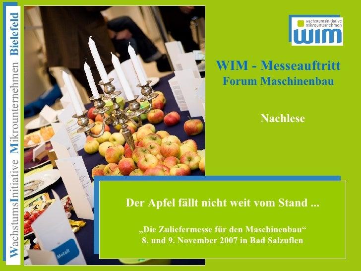 WIM - Messeauftritt              Forum Maschinenbau                            Nachlese     Der Apfel fällt nicht weit vom...