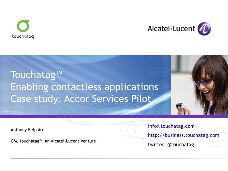 Touchatag™  Enabling contactless applications Case study: Accor Services Pilot Anthony Belpaire  GM, touchatag™, an Alcate...