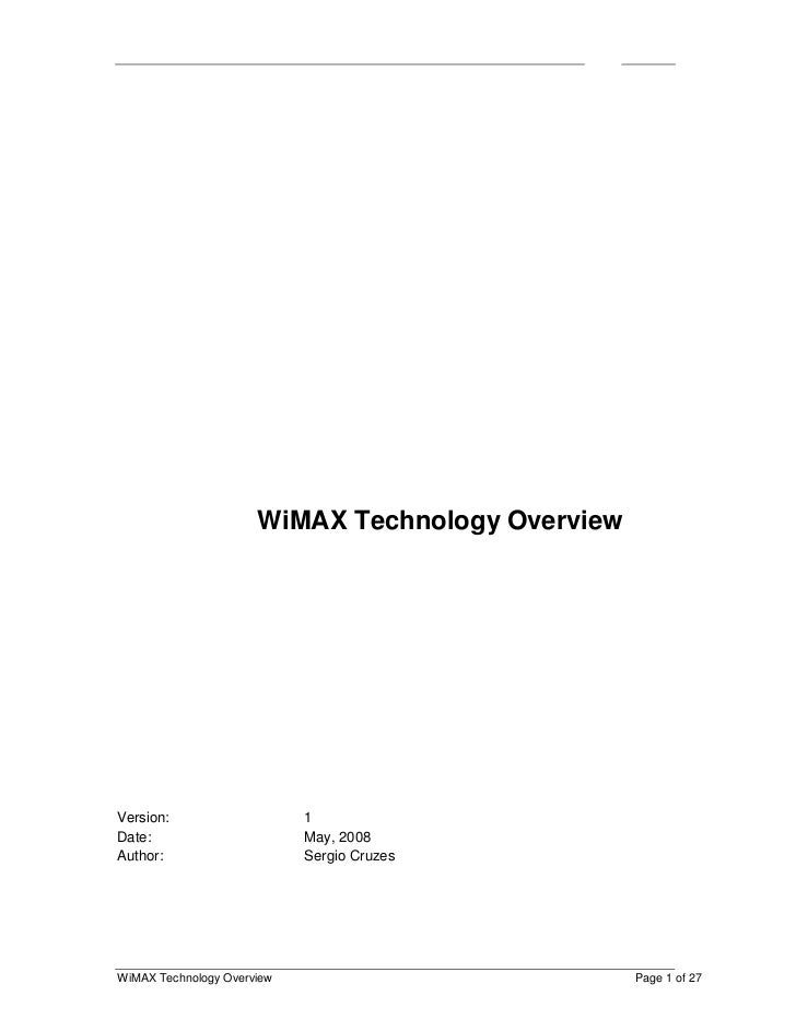 WiMAX Technology OverviewVersion:                    1Date:                       May, 2008Author:                     Ser...