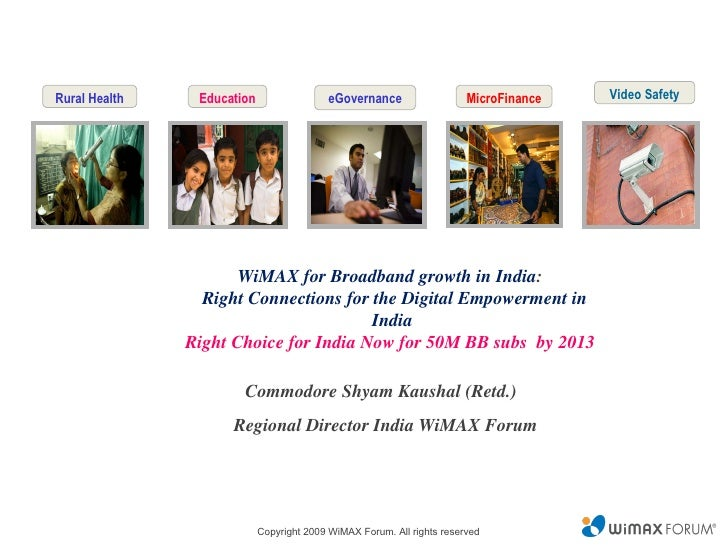 Video Safety WiMAX for Broadband growth in India :    Right Connections for the Digital Empowerment in India Right Choice ...