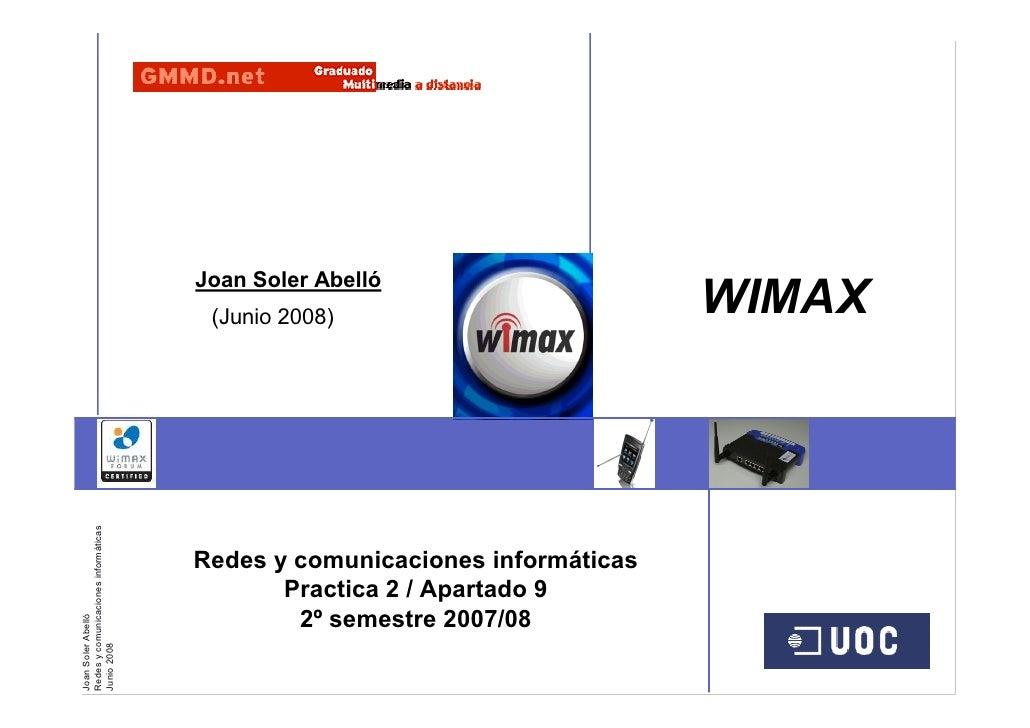 Joan Soler Abelló                                        (Junio 2008)                         WIMAX Redes y comunicaciones...