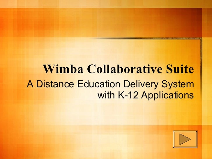 Wimba Collaborative Suite A Distance Education Delivery System with K-12 Applications