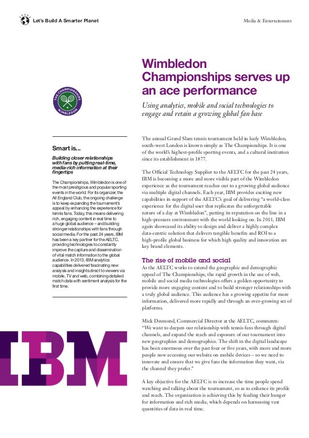 Media & EntertainmentLet's Build A Smarter Planet The annual Grand Slam tennis tournament held in leafy Wimbledon, south-w...