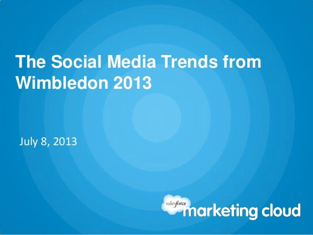 The Social Media Trends from Wimbledon 2013 July 8, 2013