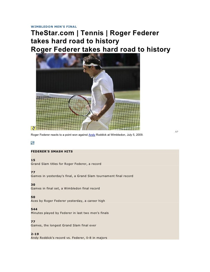WIMBLEDON MEN'S FINAL  TheStar.com | Tennis | Roger Federer takes hard road to history Roger Federer takes hard road to hi...