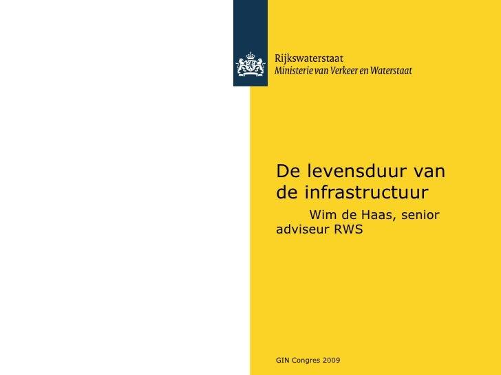 Wim De Haas, De levensduur van de infrastructuur