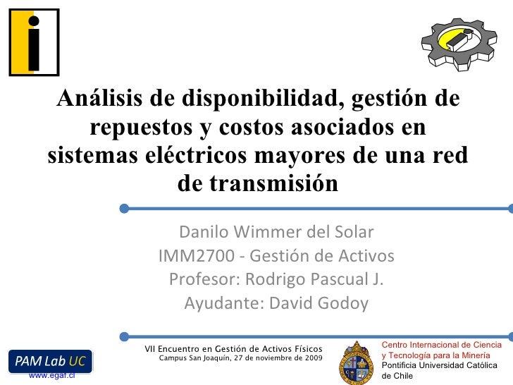 Análisis de disponibilidad, gestión de repuestos y costos asociados en sistemas eléctricos mayores de una red de transmisi...