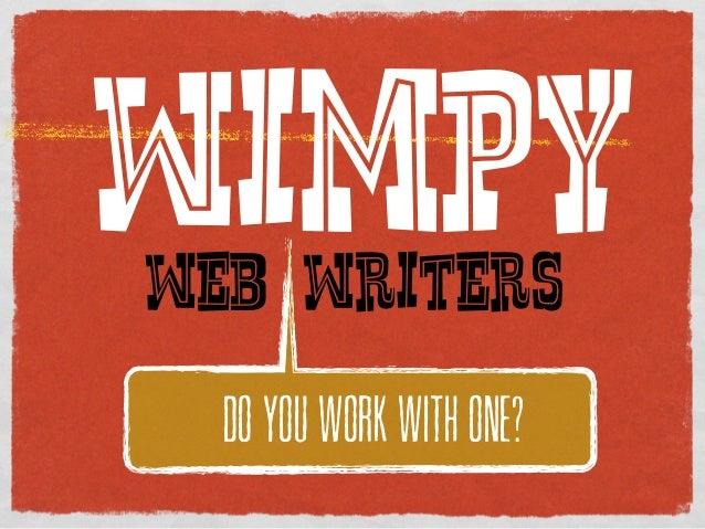 Wimpy web writers