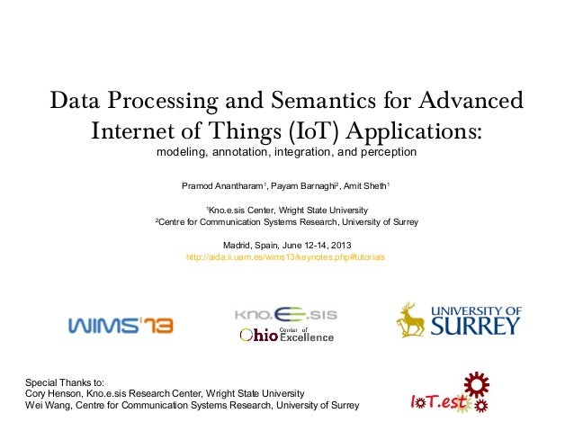 Data Processing and Semantics for AdvancedInternet of Things (IoT) Applications:modeling, annotation, integration, and per...