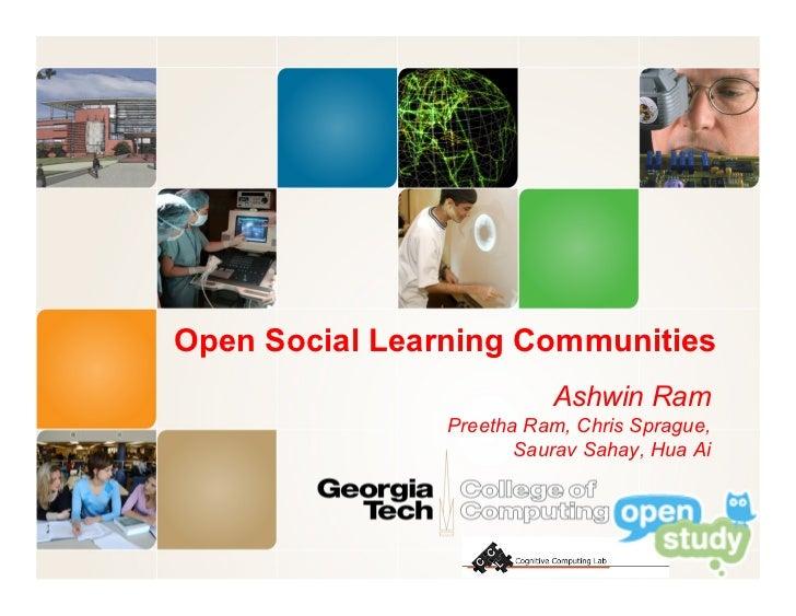 Open Social Learning Communities                          Ashwin Ram                Preetha Ram, Chris Sprague,           ...
