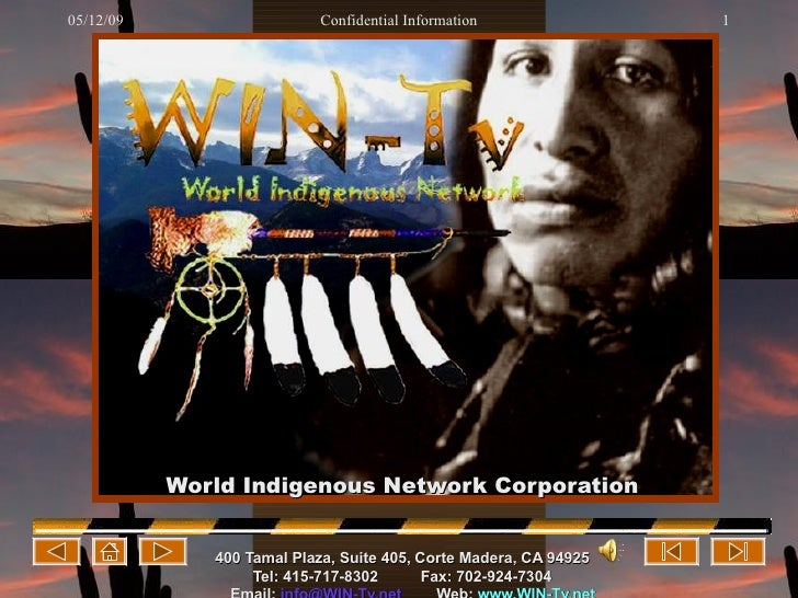 World Indigenous Network Corporation 400 Tamal  Plaza , Suite 405,   Corte Madera, CA 94925 Tel: 415-717-8302   Fax: 702-9...