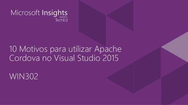 10 Motivos para utilizar Apache Cordova no Visual Studio 2015 WIN302
