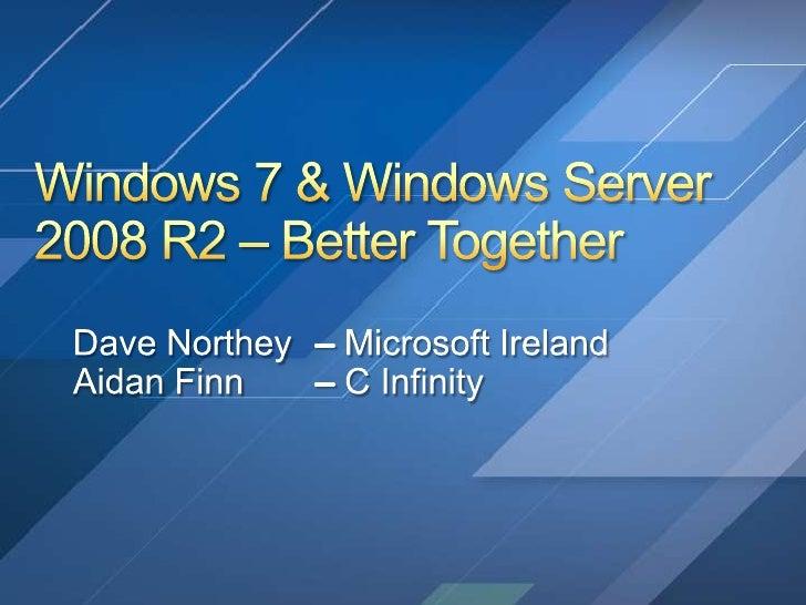 Windows 7, Windows Server 2008 and Hyper-V R2