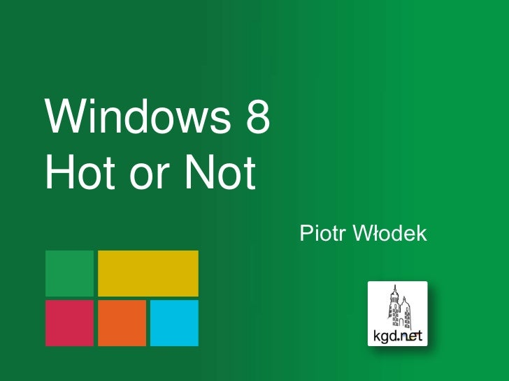Windows 8 Hot or Not