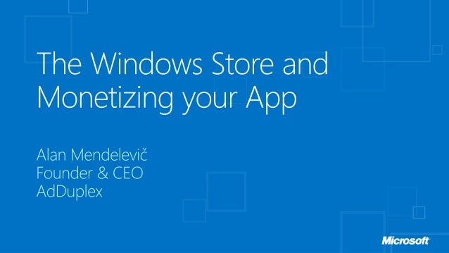 The Windows Store and Monetizing your App