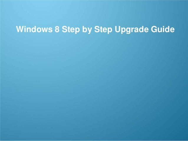 CONFIDENTIAL 1/53 Windows 8 Step by Step Upgrade Guide