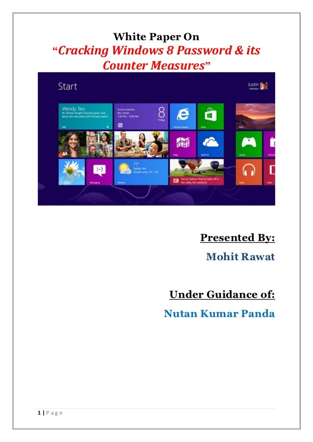 """White Paper On   """"Cracking Windows 8 Password & its           Counter Measures""""                             Presented By: ..."""