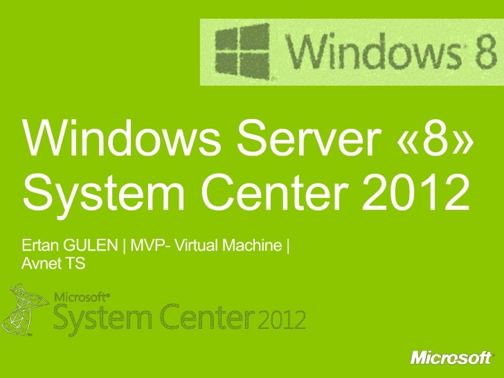 Windows Server 8 ve Hyper-V 3.0 Yenilikleri