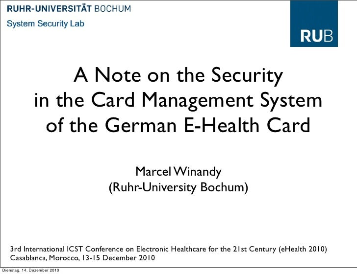 A Note on the Security               in the Card Management System                 of the German E-Health Card            ...