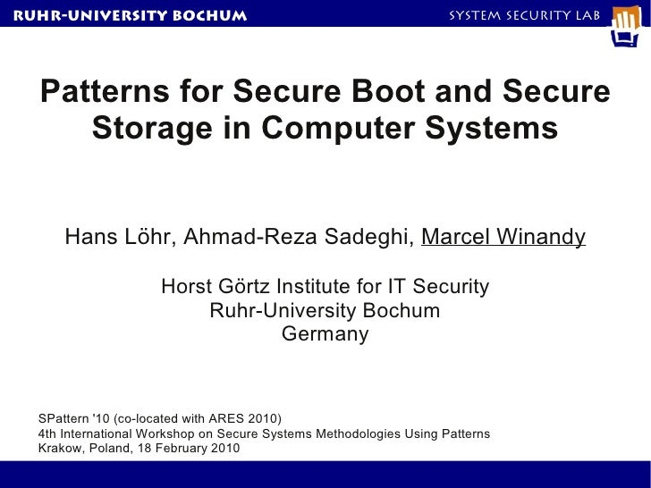 RuhR-University Bochum                                              System Security Lab  Patterns for Secure Boot and Secu...