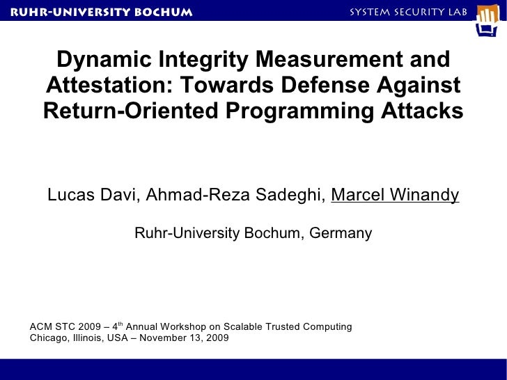 Dynamic Integrity Measurement and Attestation: Towards Defense Against Return-Oriented Programming Attacks