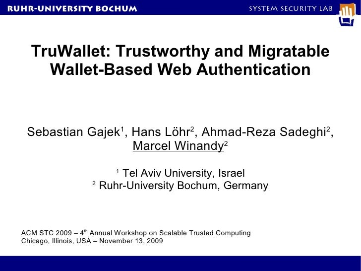 RuhR-University Bochum                                           System Security Lab    TruWallet: Trustworthy and Migrata...