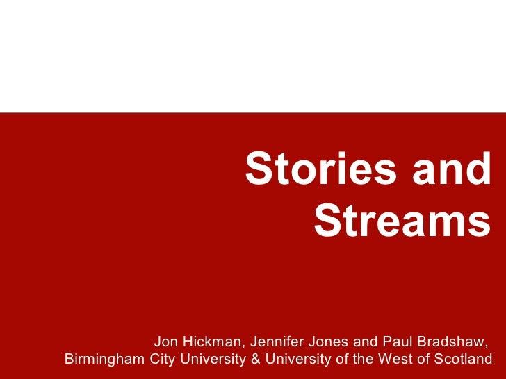 Stories and                             Streams           Jon Hickman, Jennifer Jones and Paul Bradshaw,Birmingham City Un...