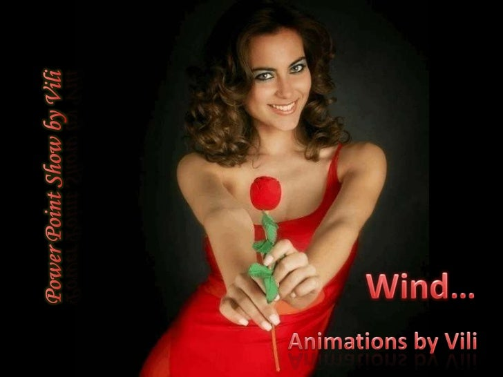 Power Point Show by Vili<br />Wind…<br />Animations by Vili<br />