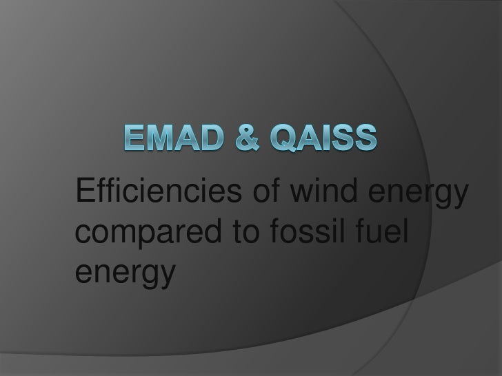 Efficiencies of wind energycompared to fossil fuelenergy