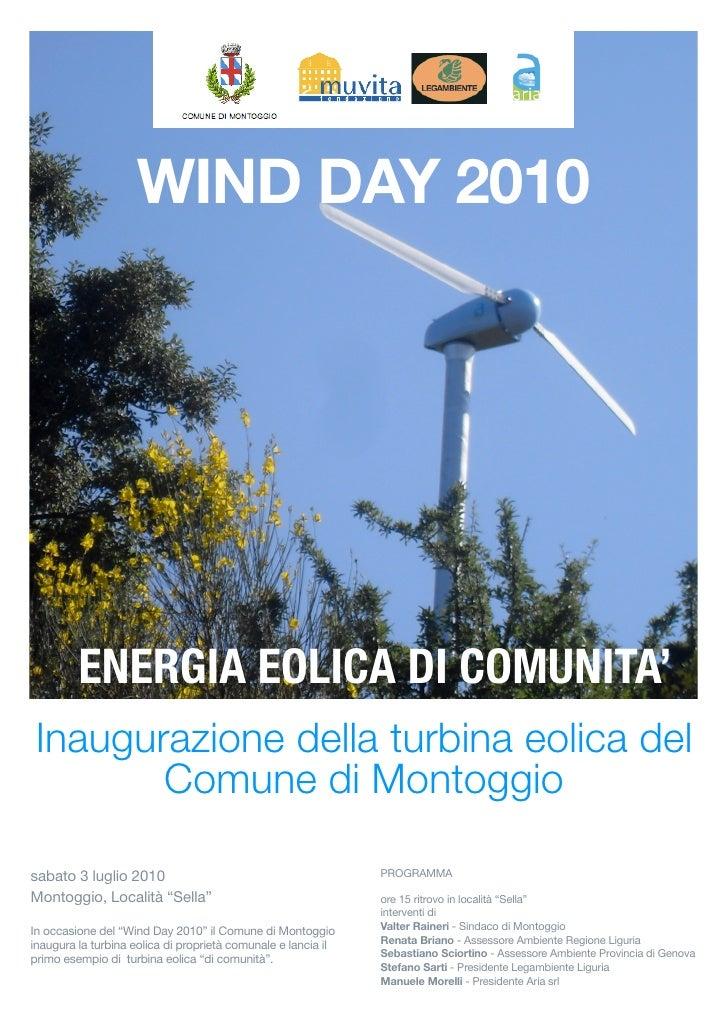 WIND DAY 2010              ENERGIA EOLICA DI COMUNITA'  Inaugurazione della turbina eolica del         Comune di Montoggio...