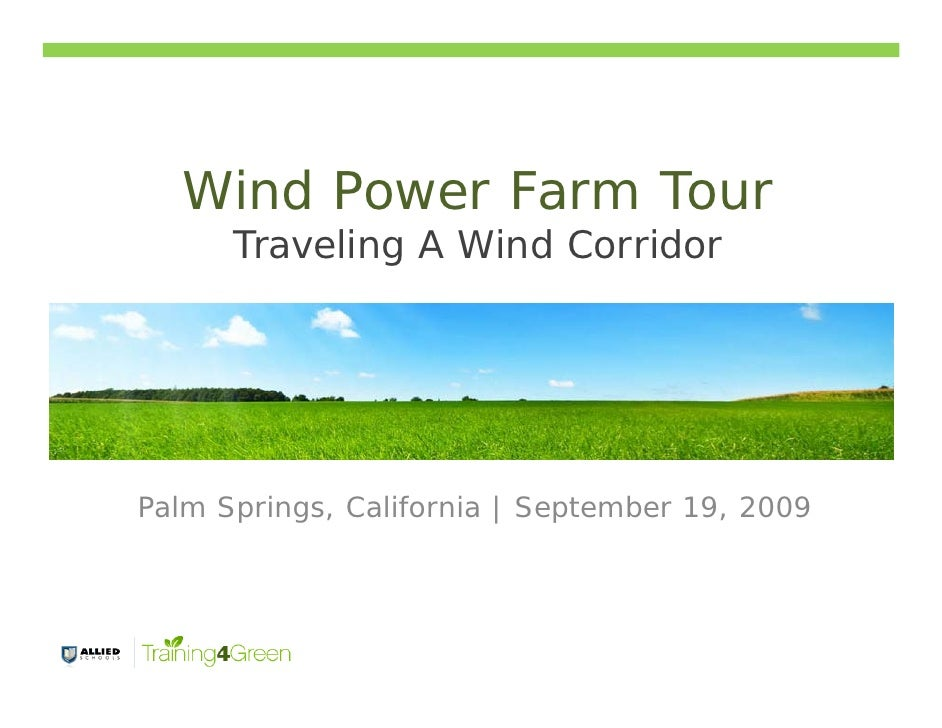 Wind Power Farm Tour       Traveling A Wind Corridor     Palm Springs, California | September 19, 2009
