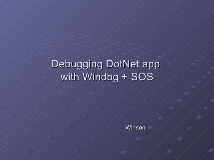 Debugging DotNet app  with Windbg + SOS Winson